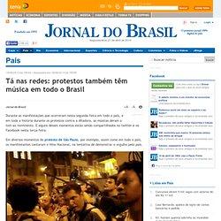 Tá nas redes: protestos também têm música em todo o Brasil