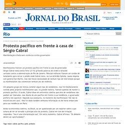 Rio - Protesto pacífico em frente à casa de Sérgio Cabral