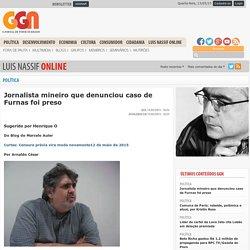Jornalista mineiro que denunciou caso de Furnas foi preso