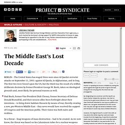 The Middle East's Lost Decade by Joschka Fischer