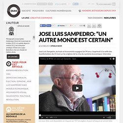 "Jose Luis Sampedro: ""un autre monde est certain"""