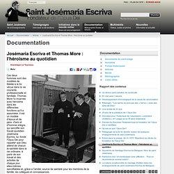 Josémaria Escriva. Fondateur de l'Opus Dei -Josémaria Escriva et Thomas More : l'héroïsme au quotidien