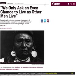 How Chief Joseph of the Nez Perce became a hero of civil rights advocates.