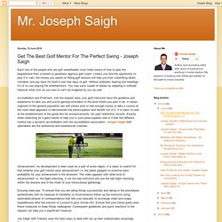 Get The Best Golf Mentor For The Perfect Swing - Joseph Saigh