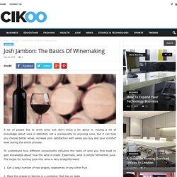 Josh Jambon: The Basics of Winemaking