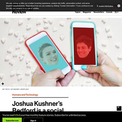 Joshua Kushner's Bedford is a social network for just two people