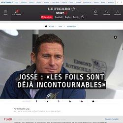 Josse : «Les foils sont déjà incontournables» - Vendée Globe - Voile