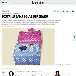 JOSTAILU BANA JOLAS BERERAKO