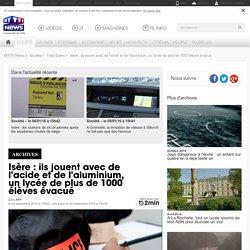 Isère : ils jouent avec de l'acide et de l'aluminium, un lycée de plus de 1000 élèves évacué
