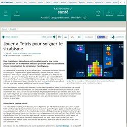 Jouer à Tetris pour soigner le strabisme