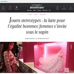Jouets stéréotypés : la lutte pour l'égalité hommes/femmes s'invite sous le sapin