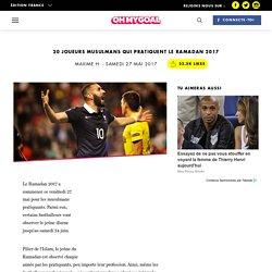20 joueurs musulmans qui pratiquent le Ramadan 2017 - Oh My Goal