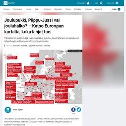 Joulupukki, Piippu-Jussi vai jouluhalko? – Katso Euroopan kartalta, kuka lahjat tuo