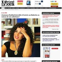 Joumana Haddad interdite d'entrée au Bahreïn en raison de son athéisme? - Rita SASSINE