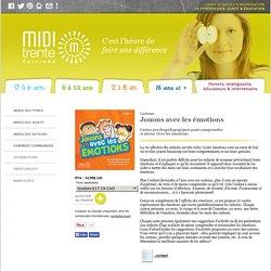 Éditions Midi trente - Jouons avec les émotions
