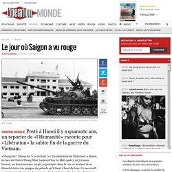 Le jour où Saigon a vu rouge