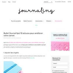 Bullet Journal tips! 10 astuces pour améliorer votre carnet