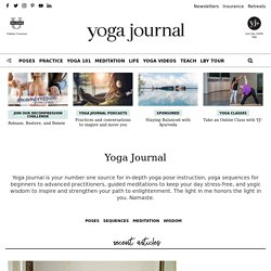 Yoga Journal: Yoga Poses, Classes, Meditation, and Life - On and Off the Mat - Namaste - StumbleUpon