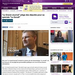 """""""Le Grand Journal"""" piège des députés pour sa spéciale """"Le Gorafi"""""""