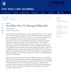 Yale Law Journal - Are Police Free To Disregard Miranda?
