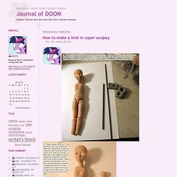 Journal of DOOM - How to make a limb in super sculpey