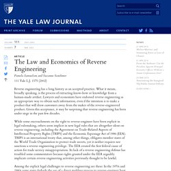 Yale Law Journal - The Law and Economics of Reverse Engineering