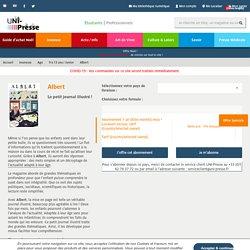 Albert - Le petit journal illustré - Abonnement UNI-Presse