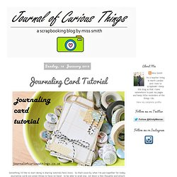 Journal of Curious Things: Journaling Card Tutorial