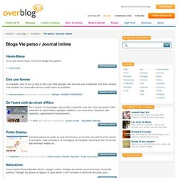 Blog Vie perso / Journal intime - Blogs Vie perso / Journal intime sur OverBlog