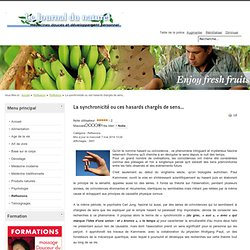 JDN - Journal Du Naturel (nouvelle version) - La synchronicité ou ces hasards chargés de sens...