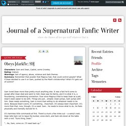Journal of a Supernatural Fanfic Writer - Obeys [darkfic; S9]