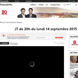 Le 20h de France 2 : journal télévisé du 14 septembre 2015 en replay