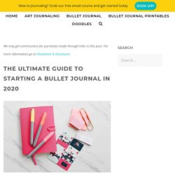 How to Bullet Journal: Ultimate Guide To Starting A Bullet Journal in 2020