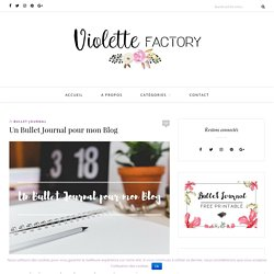 Un Bullet Journal pour mon Blog - Violette Factory