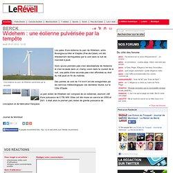 Widehem: une éoliennepulvérisée par la tempête - echosdutouquet-journaldemontreuil-reveildeberck.fr