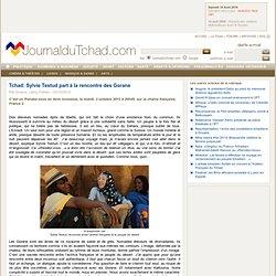 Tchad: Sylvie Testud part à la rencontre des Gorane