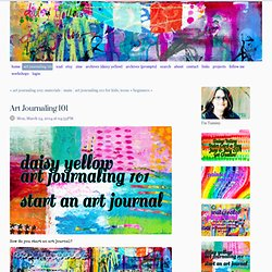Art Journaling 101 - abstract - art journaling . creative prompts . doodling . photography