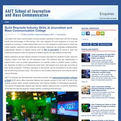 Build Requisite Industry Skills at Journalism and Mass Communication College ~ AAFT School of Journalism and Mass Communication