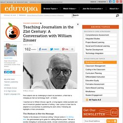 Teaching Journalism in the 21st Century: A Conversation with William Zinsser