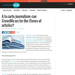 A la carte journalism: can CrowdNe.ws be the iTunes of articles? | Ebyline's Quality Content Toolkit