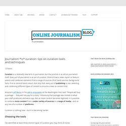 Journalism *is* curation: tips on curation tools and techniques