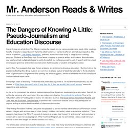 The Dangers of Knowing A Little: Pseudo-Journalism and Education Discourse