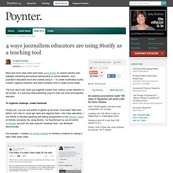 4 façons d'utiliser Storify comme outil pédagogique / 4 ways journalism educators are using Storify as a teaching tool | Poynter. | Le journalisme de presse écrite et les NTIC... | Scoop.it
