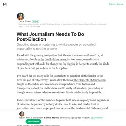 What Journalism Needs To Do Post-Election – Carrie Brown – Medium