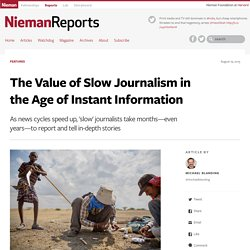 The Value of Slow Journalism in the Age of Instant Information
