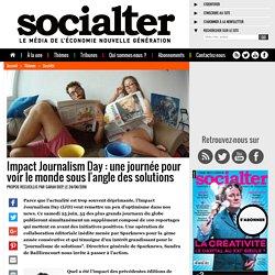 Impact Journalism Day : une journée pour voir le monde sous l'angle des solutions