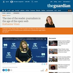 The rise of the reader: journalism in the age of the open web