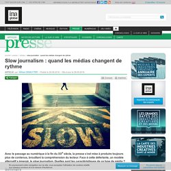 Slow journalism : quand les médias changent de rythme