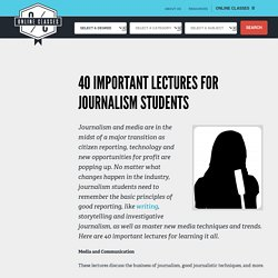 40 Important Lectures for Journalism Students