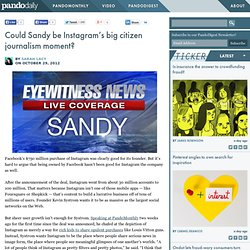 Could Sandy be Instagram's big citizen journalism moment?
